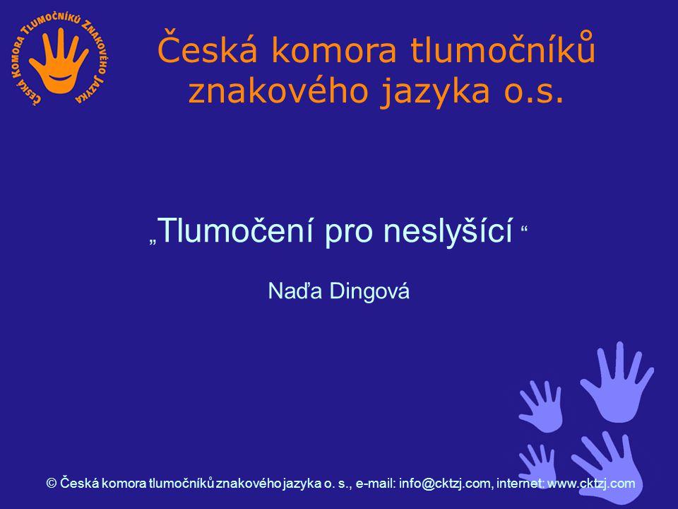 """"""" Tlumočení pro neslyšící Naďa Dingová © Česká komora tlumočníků znakového jazyka o."""
