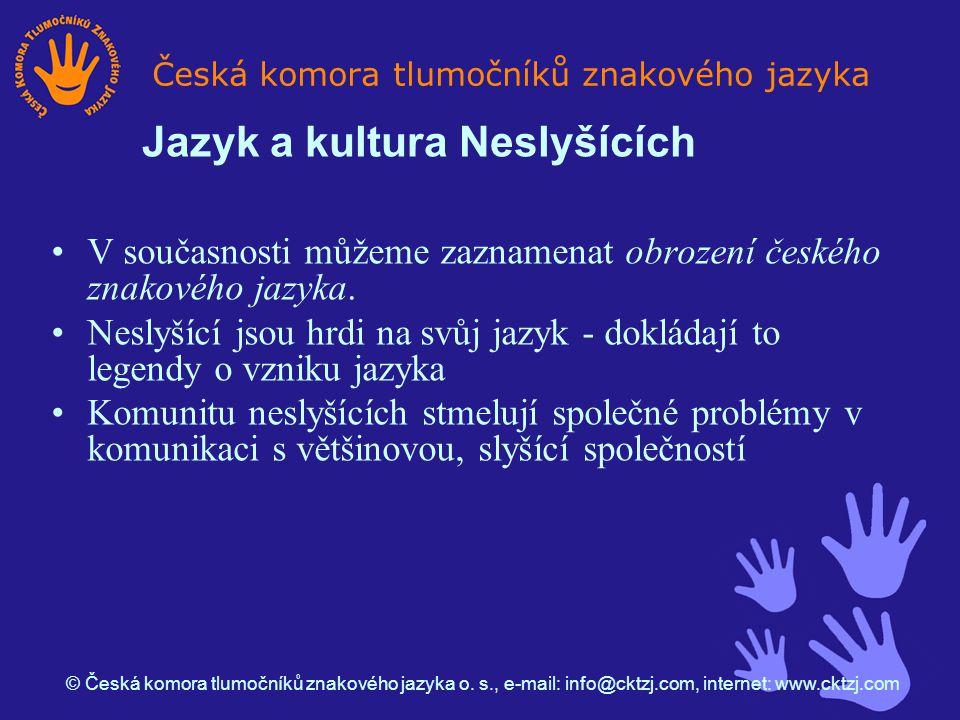 V současnosti můžeme zaznamenat obrození českého znakového jazyka.