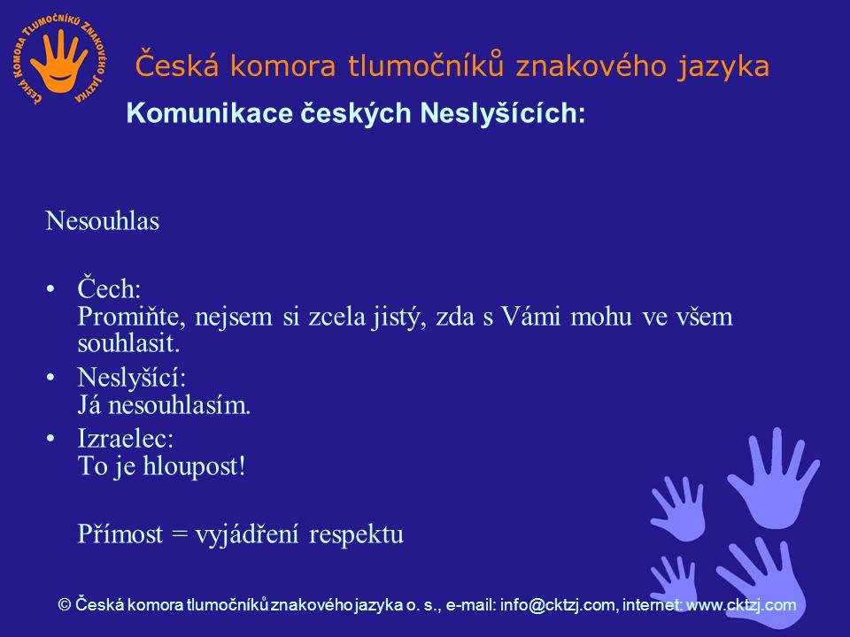 Nesouhlas Čech: Promiňte, nejsem si zcela jistý, zda s Vámi mohu ve všem souhlasit.