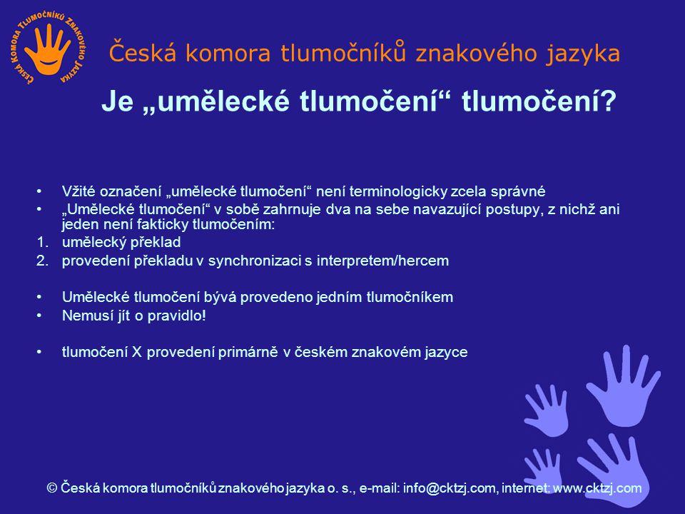Počet tlumočených představení v ČR do roku 2003: Česká komora tlumočníků znakového jazyka © Česká komora tlumočníků znakového jazyka o.