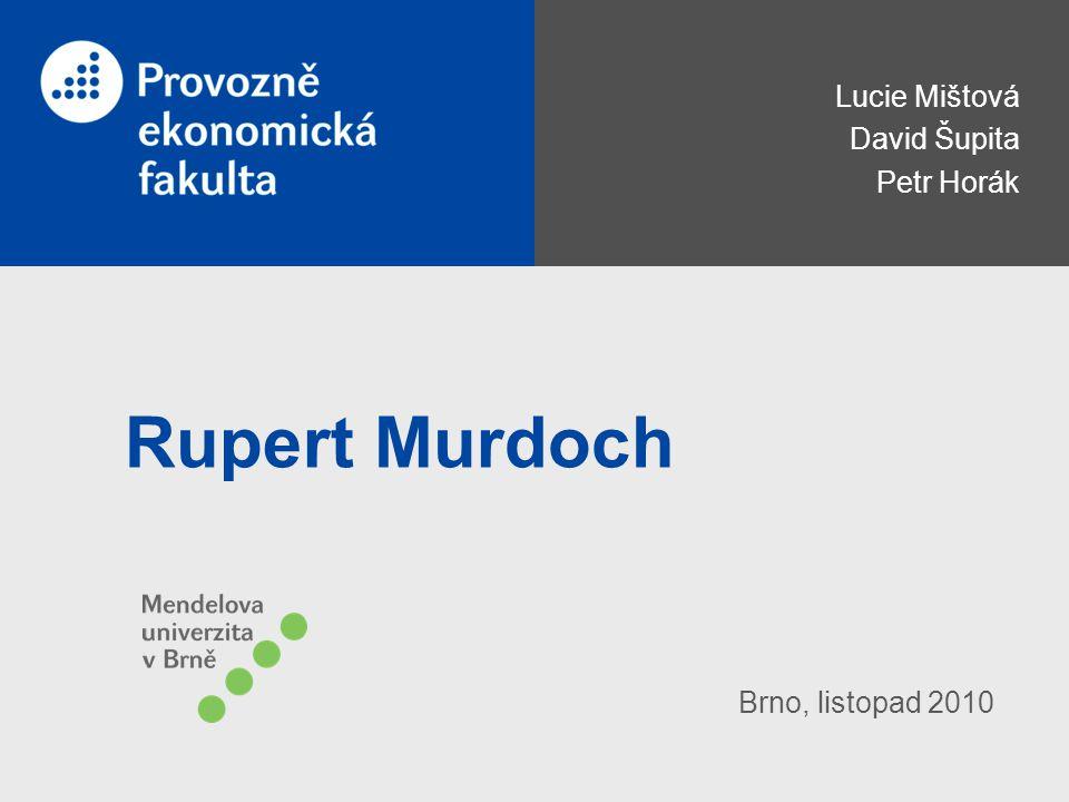 Rupert Murdoch Lucie Mištová David Šupita Petr Horák Brno, listopad 2010