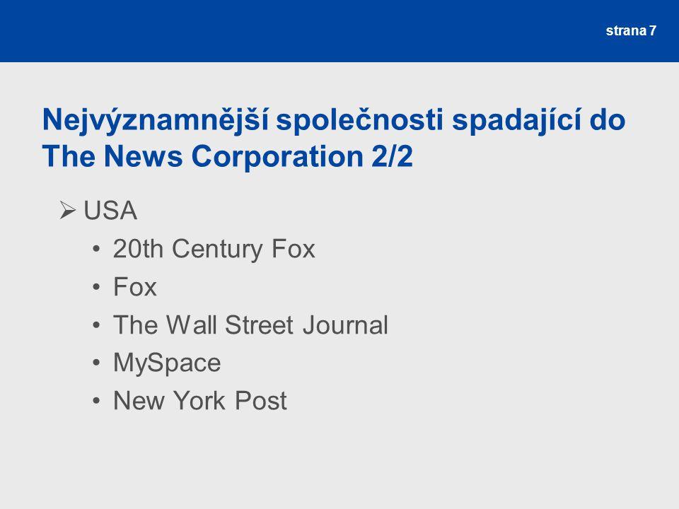Nejvýznamnější společnosti spadající do The News Corporation 2/2  USA 20th Century Fox Fox The Wall Street Journal MySpace New York Post strana 7