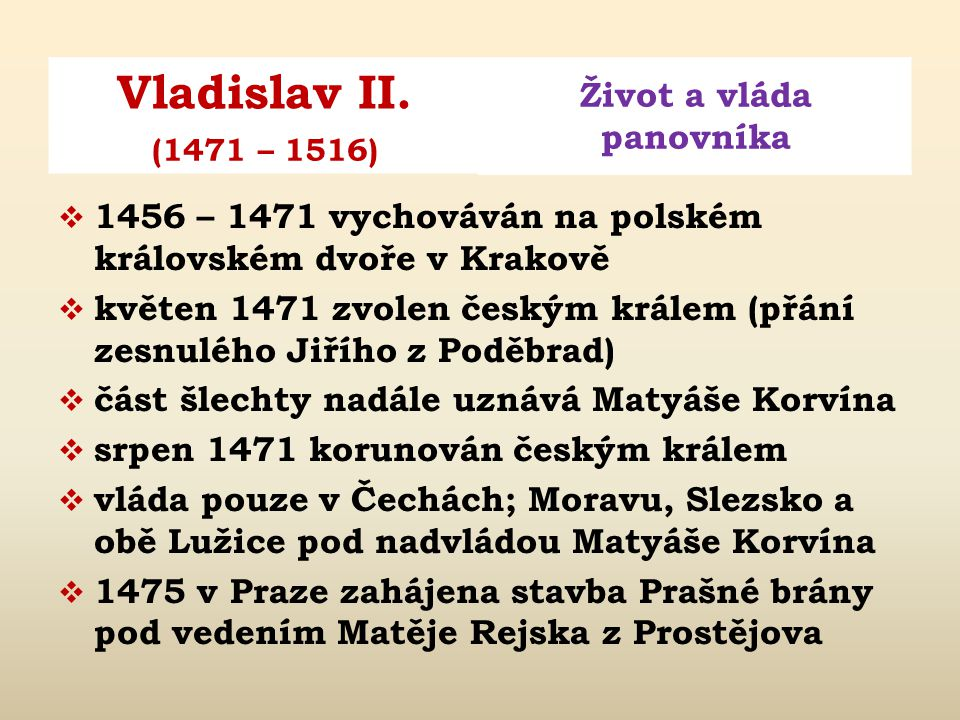 Vladislav II. Život a vláda panovníka (1471 – 1516)  narozen 1.