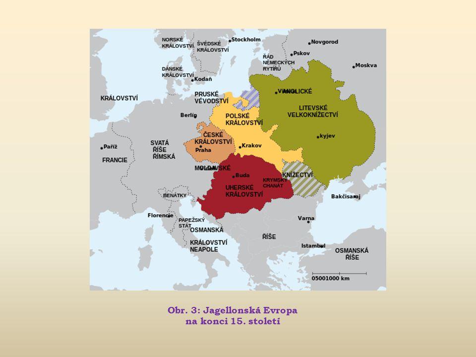 Obr. 3: Jagellonská Evropa na konci 15. století