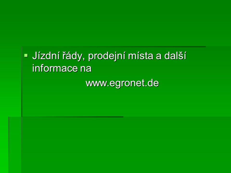  Jízdní řády, prodejní místa a další informace na www.egronet.de