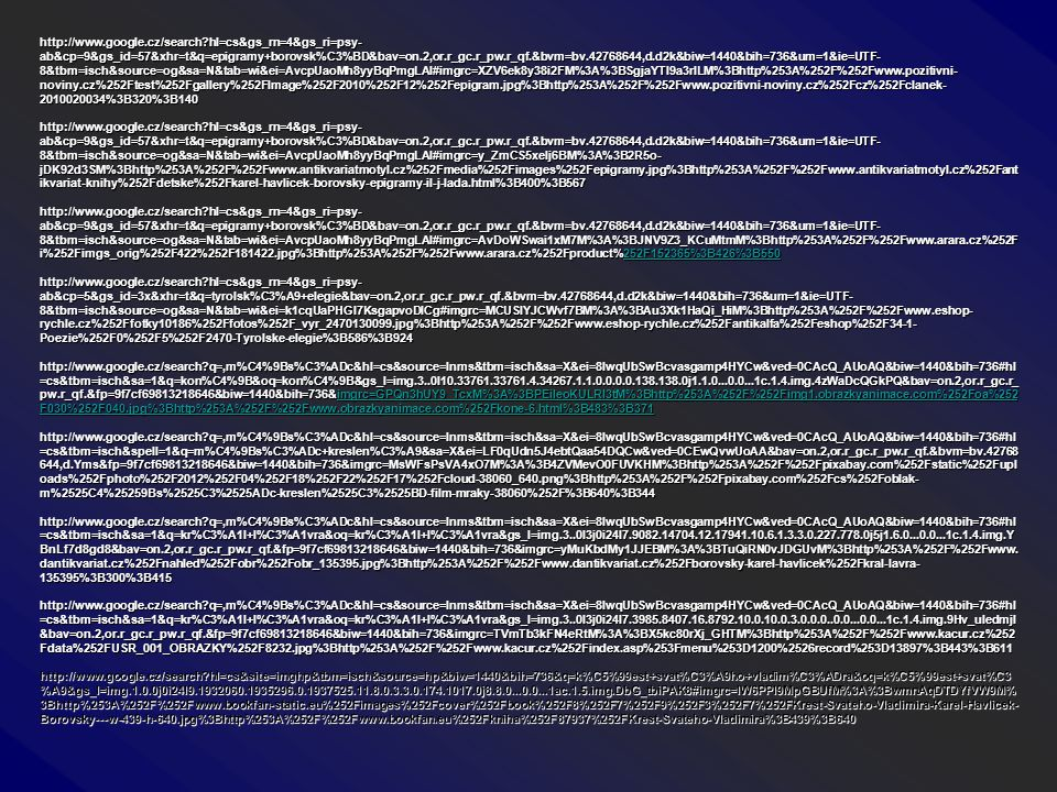 http://www.google.cz/search?hl=cs&gs_rn=4&gs_ri=psy- ab&cp=9&gs_id=57&xhr=t&q=epigramy+borovsk%C3%BD&bav=on.2,or.r_gc.r_pw.r_qf.&bvm=bv.42768644,d.d2k
