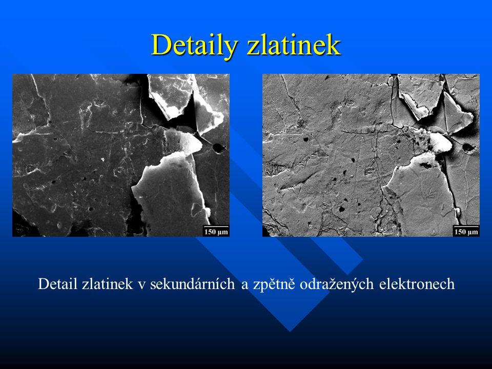 Detaily zlatinek Detail zlatinek v sekundárních a zpětně odražených elektronech