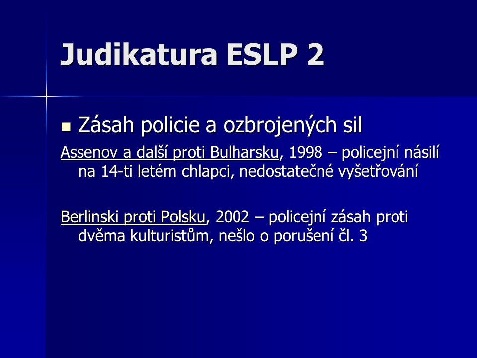 Judikatura ESLP 2 Zásah policie a ozbrojených sil Zásah policie a ozbrojených sil Assenov a další proti Bulharsku, 1998 – policejní násilí na 14-ti le