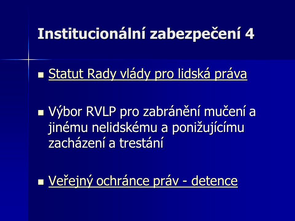 Institucionální zabezpečení 4 Statut Rady vlády pro lidská práva Statut Rady vlády pro lidská práva Statut Rady vlády pro lidská práva Statut Rady vlá