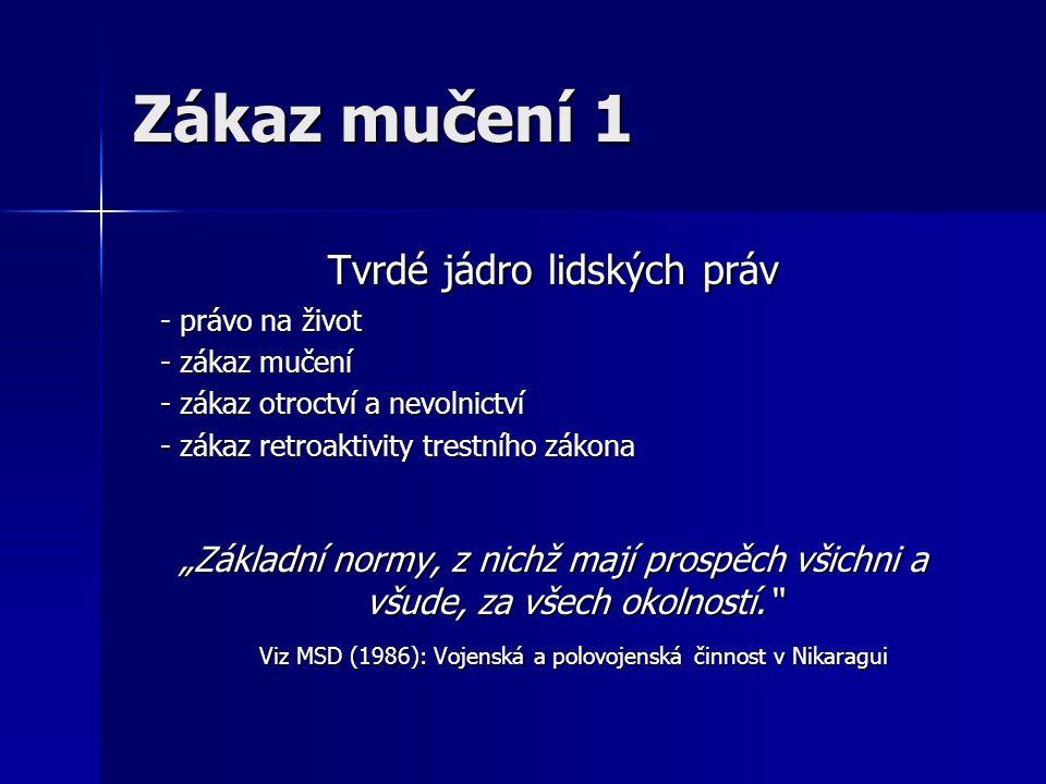 """Zákaz mučení 2 Neomezitelné právo Neomezitelné právo """"Čl."""