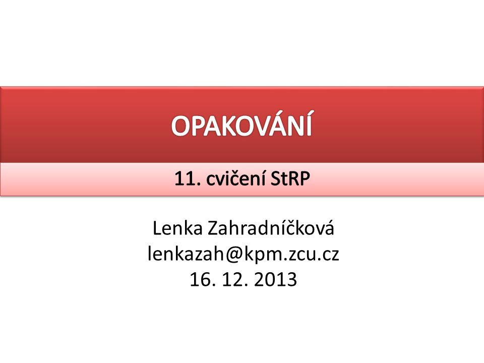 Lenka Zahradníčková lenkazah@kpm.zcu.cz 16. 12. 2013