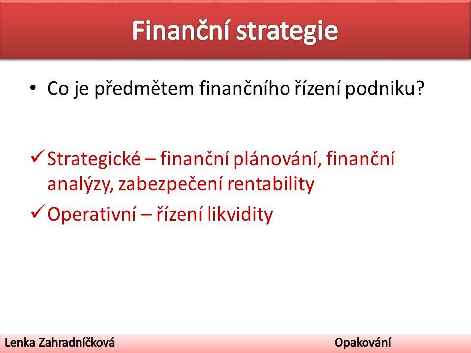 Co je předmětem finančního řízení podniku.