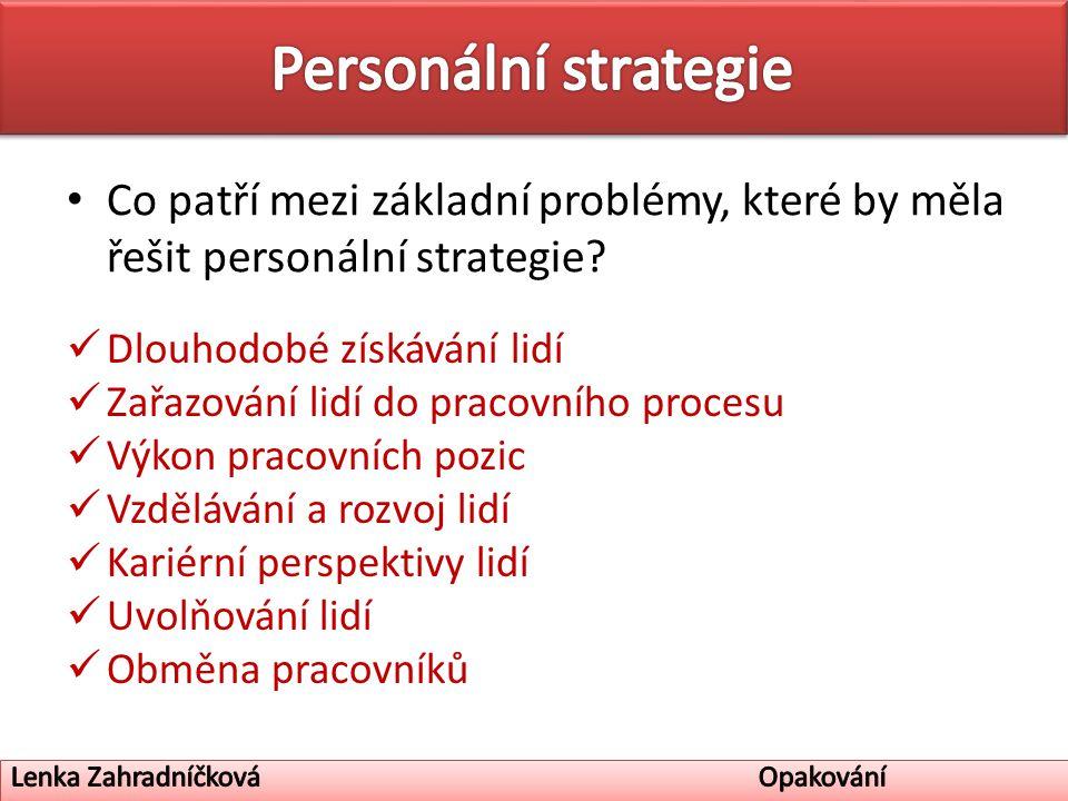 Co patří mezi základní problémy, které by měla řešit personální strategie.
