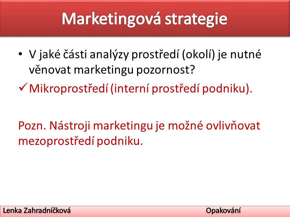V jaké části analýzy prostředí (okolí) je nutné věnovat marketingu pozornost.