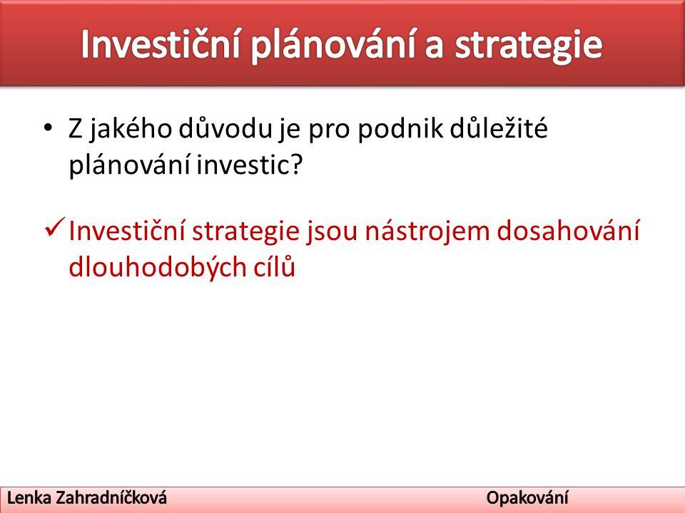 Z jakého důvodu je pro podnik důležité plánování investic.