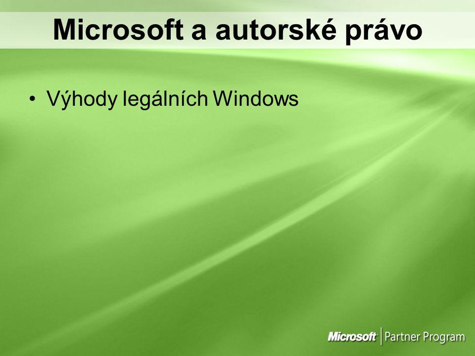Microsoft a autorské právo Výhody legálních Windows