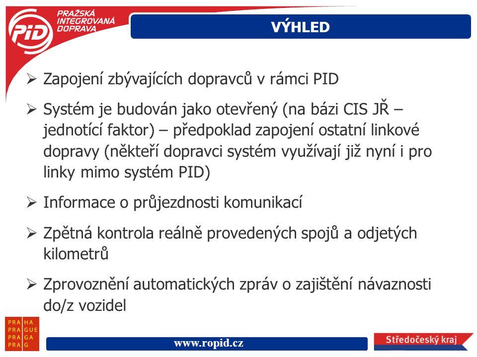 www.ropid.cz  Zapojení zbývajících dopravců v rámci PID  Systém je budován jako otevřený (na bázi CIS JŘ – jednotící faktor) – předpoklad zapojení o