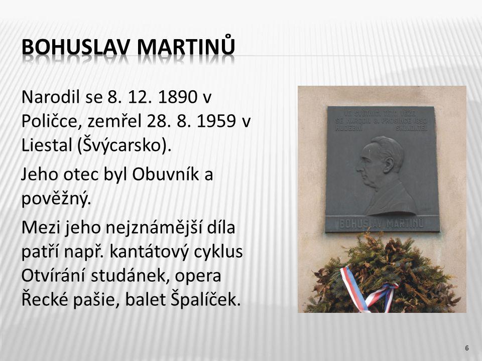 Narodil se 8. 12. 1890 v Poličce, zemřel 28. 8.