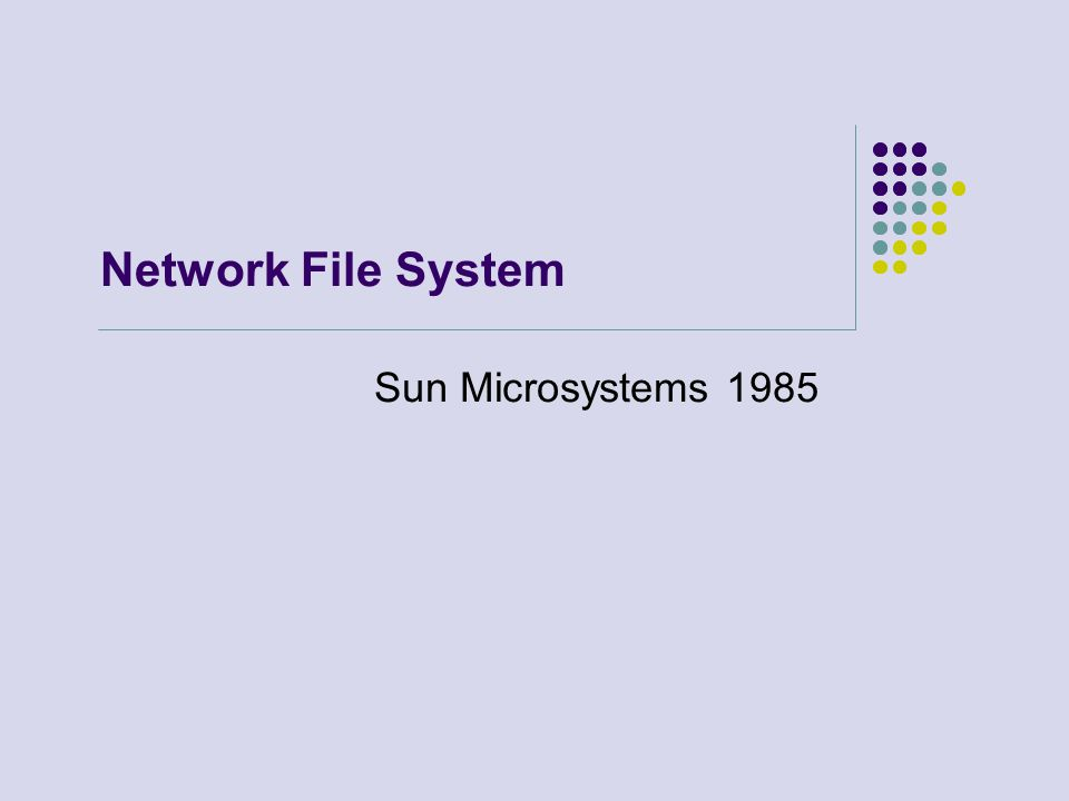 Network File System Sun Microsystems 1985