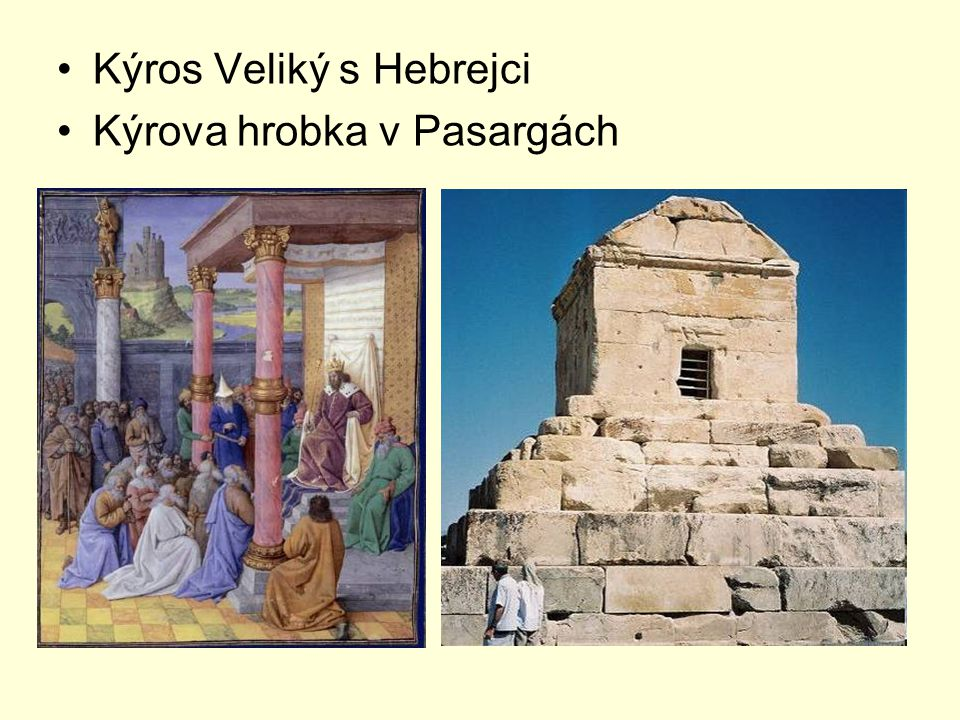 Kýros Veliký s Hebrejci Kýrova hrobka v Pasargách