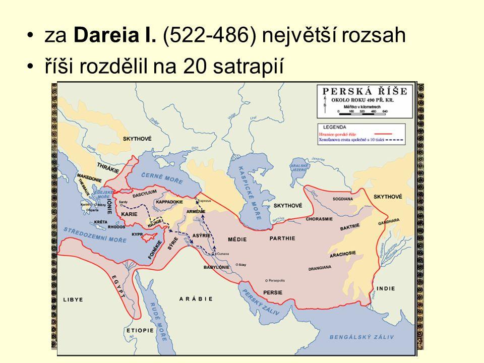 za Dareia I. (522-486) největší rozsah říši rozdělil na 20 satrapií