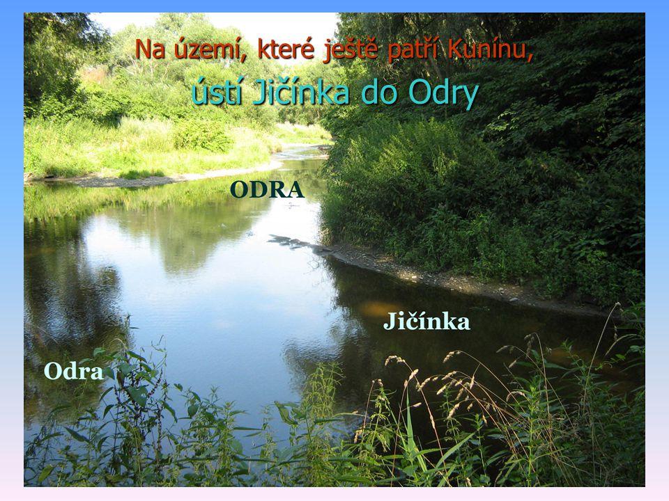 32 Na území, které ještě patří Kunínu, ústí Jičínka do Odry