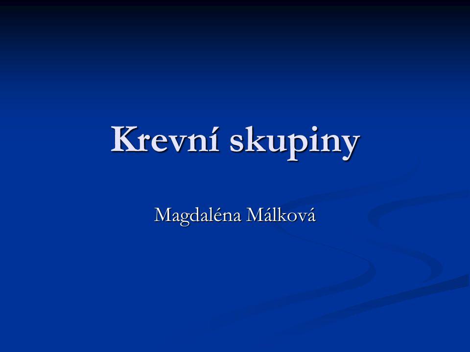 Krevní skupiny Magdaléna Málková