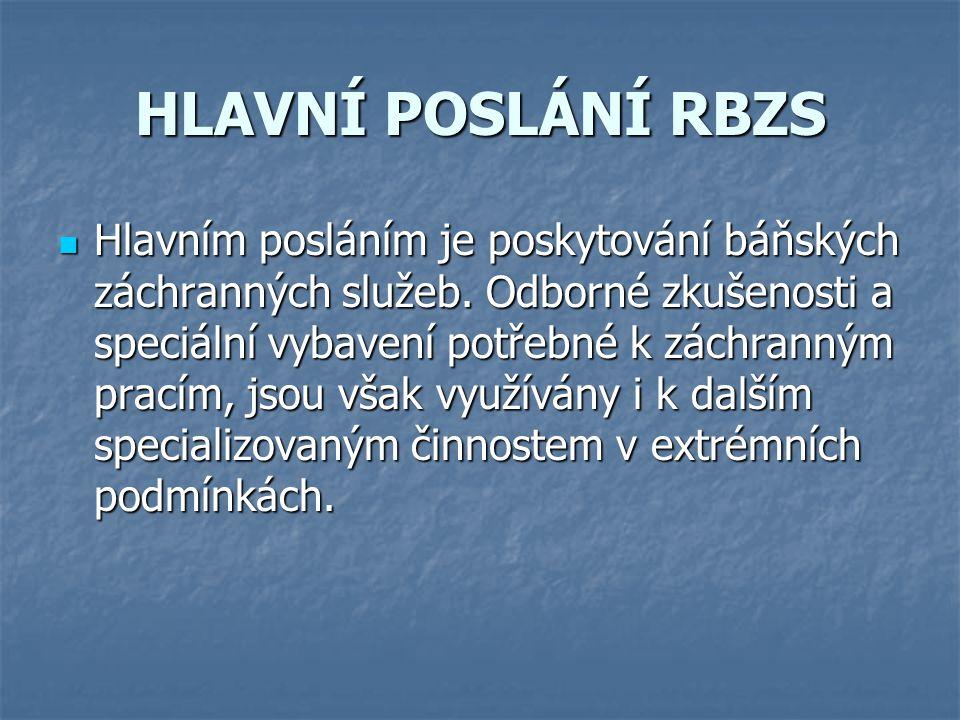 HLAVNÍ POSLÁNÍ RBZS Hlavním posláním je poskytování báňských záchranných služeb. Odborné zkušenosti a speciální vybavení potřebné k záchranným pracím,