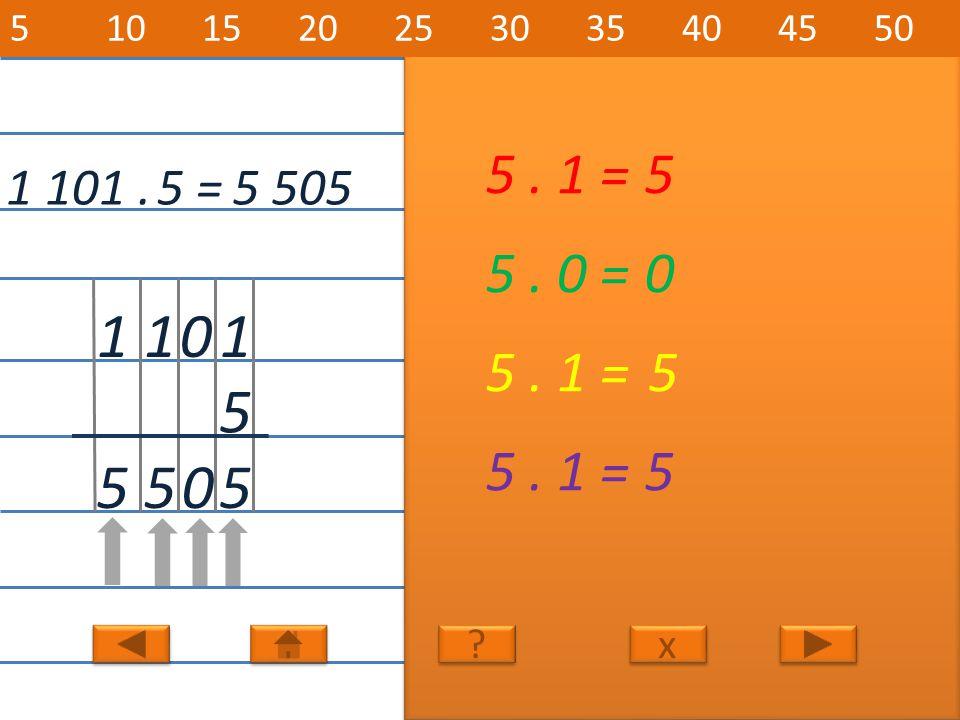 1 101.5 505 1 5 011 5. 1 =5 5 5. 0 =0 5. 1 =5 5 055 5 = x x 5101520253035404550