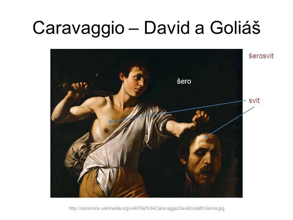 Caravaggio – David a Goliáš http://commons.wikimedia.org/wiki/File%3ACaravaggioDavidGoliathVienna.jpg šerosvit svit šero