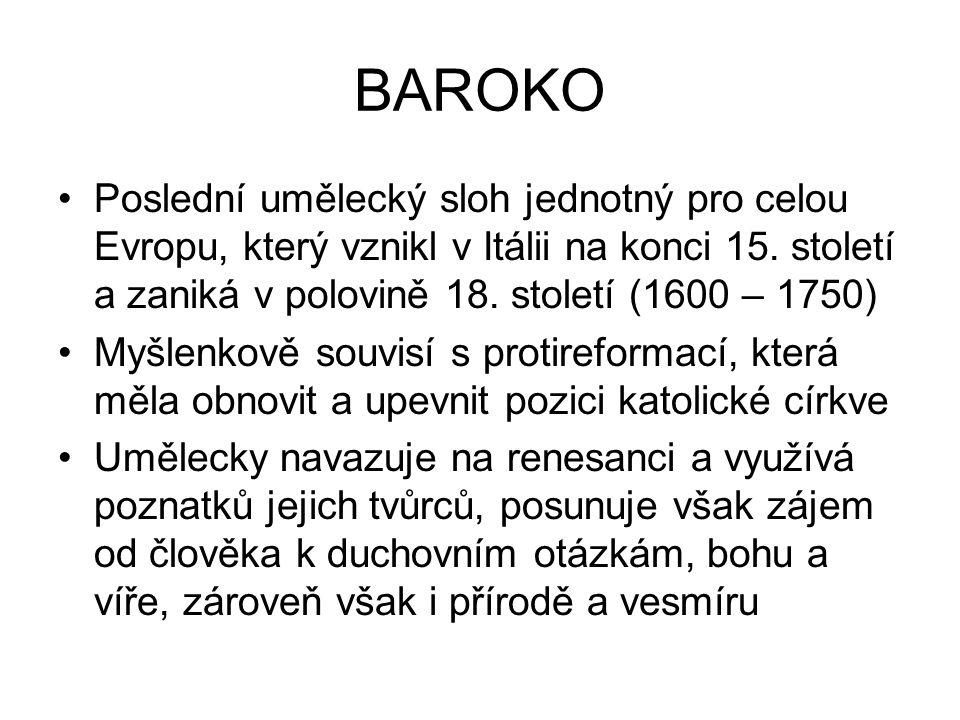 BAROKO Poslední umělecký sloh jednotný pro celou Evropu, který vznikl v Itálii na konci 15.