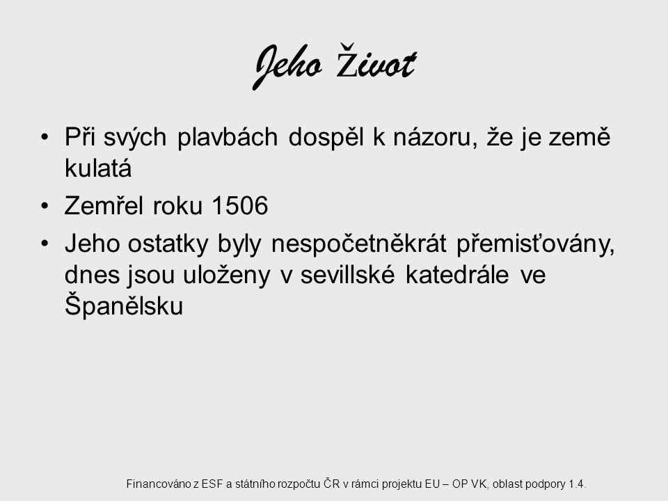 Kolumbus v novém sv ě t ě Financováno z ESF a státního rozpočtu ČR v rámci projektu EU – OP VK, oblast podpory 1.4.