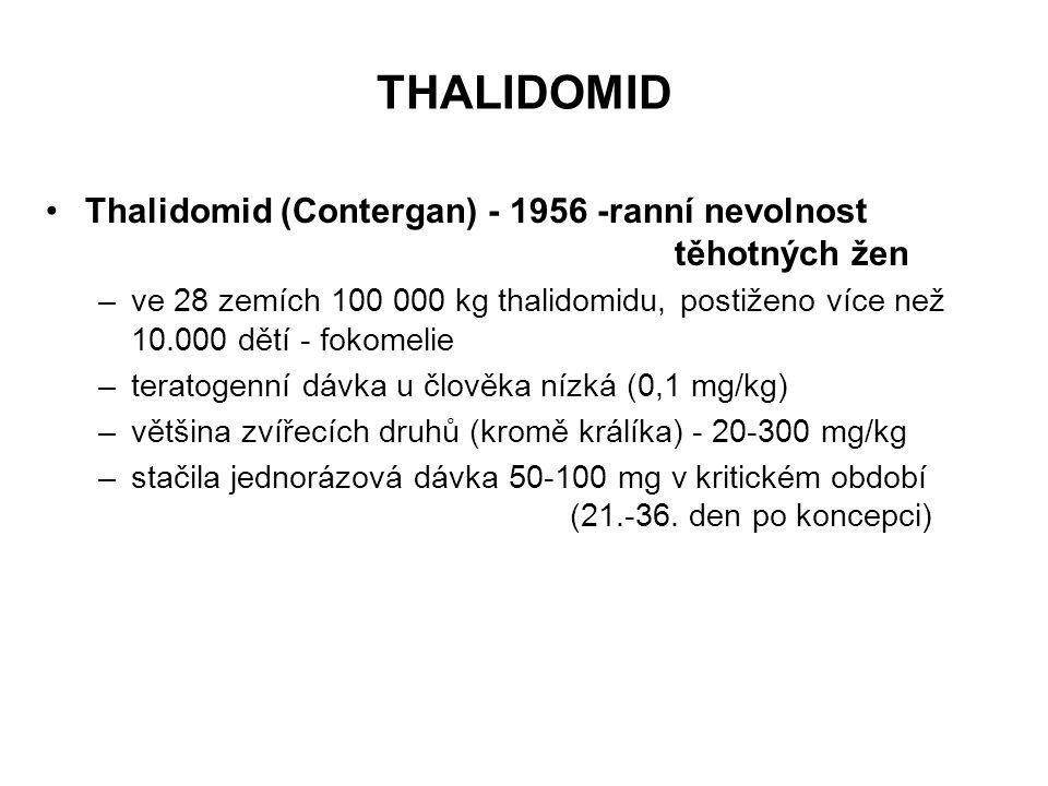 THALIDOMID Thalidomid (Contergan) - 1956 -ranní nevolnost těhotných žen –ve 28 zemích 100 000 kg thalidomidu, postiženo více než 10.000 dětí - fokomel