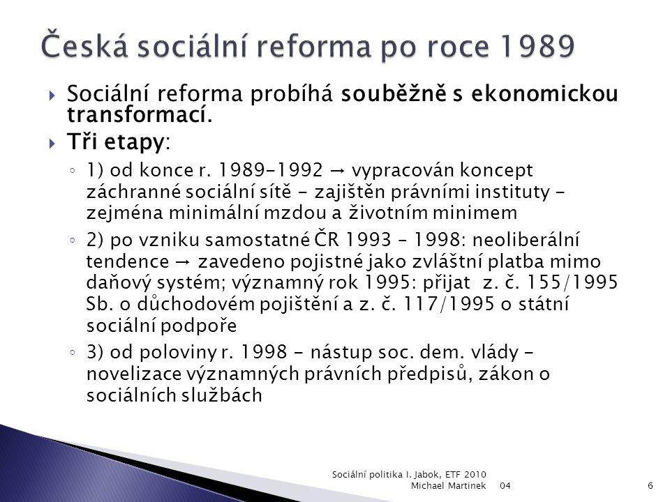  Sociální reforma probíhá souběžně s ekonomickou transformací.