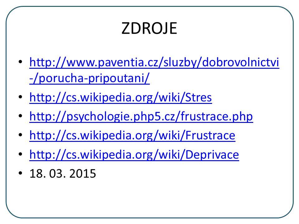 ZDROJE http://www.paventia.cz/sluzby/dobrovolnictvi -/porucha-pripoutani/ http://www.paventia.cz/sluzby/dobrovolnictvi -/porucha-pripoutani/ http://cs