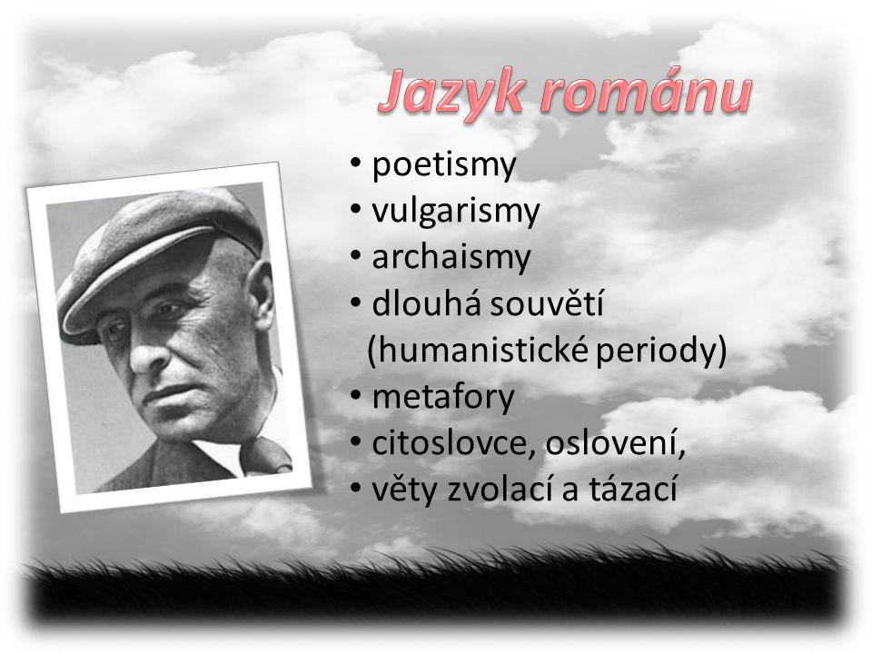 poetismy vulgarismy archaismy dlouhá souvětí (humanistické periody) metafory citoslovce, oslovení, věty zvolací a tázací