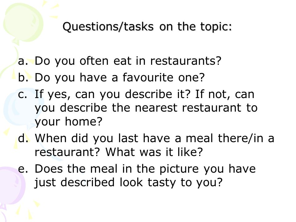 Questions/tasks on the topic: a.Do you often eat in restaurants.