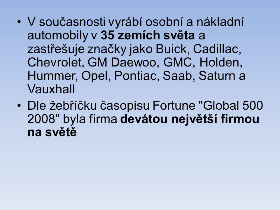 V současnosti vyrábí osobní a nákladní automobily v 35 zemích světa a zastřešuje značky jako Buick, Cadillac, Chevrolet, GM Daewoo, GMC, Holden, Hummer, Opel, Pontiac, Saab, Saturn a Vauxhall Dle žebříčku časopisu Fortune Global 500 2008 byla firma devátou největší firmou na světě