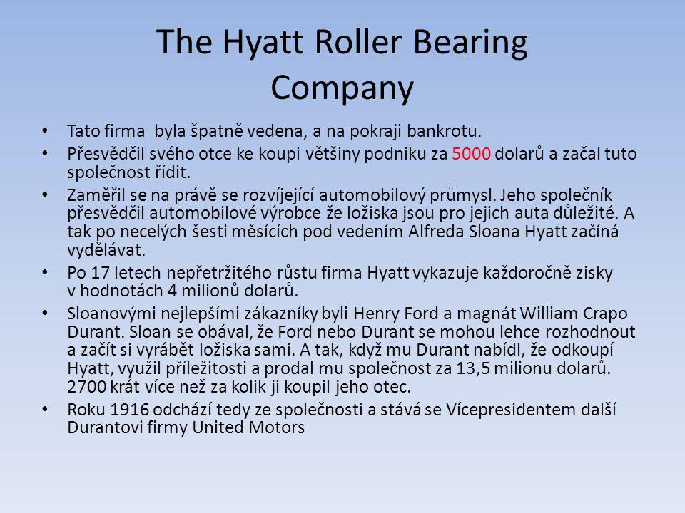 The Hyatt Roller Bearing Company Tato firma byla špatně vedena, a na pokraji bankrotu.