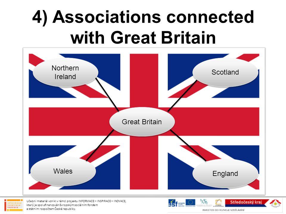 4) Associations connected with Great Britain Učební materiál vznikl v rámci projektu INFORMACE – INSPIRACE – INOVACE, který je spolufinancován Evropským sociálním fondem a státním rozpočtem České republiky.
