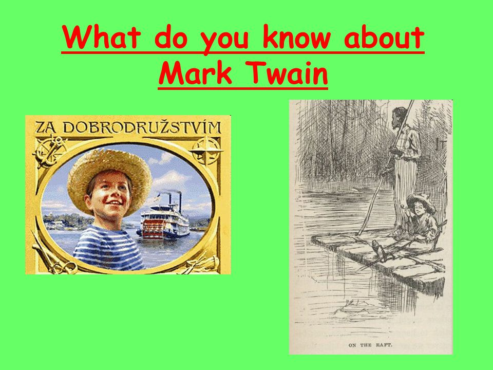 Samuel Langhorne Clemens (November 30, 1835 – April 21, 1910), well known by his pen name Mark Twain, was an American author and humorist.