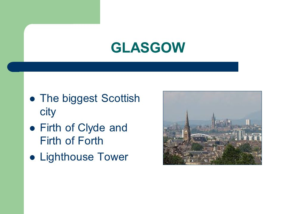GLASGOW The biggest Scottish city Firth of Clyde and Firth of Forth Lighthouse Tower
