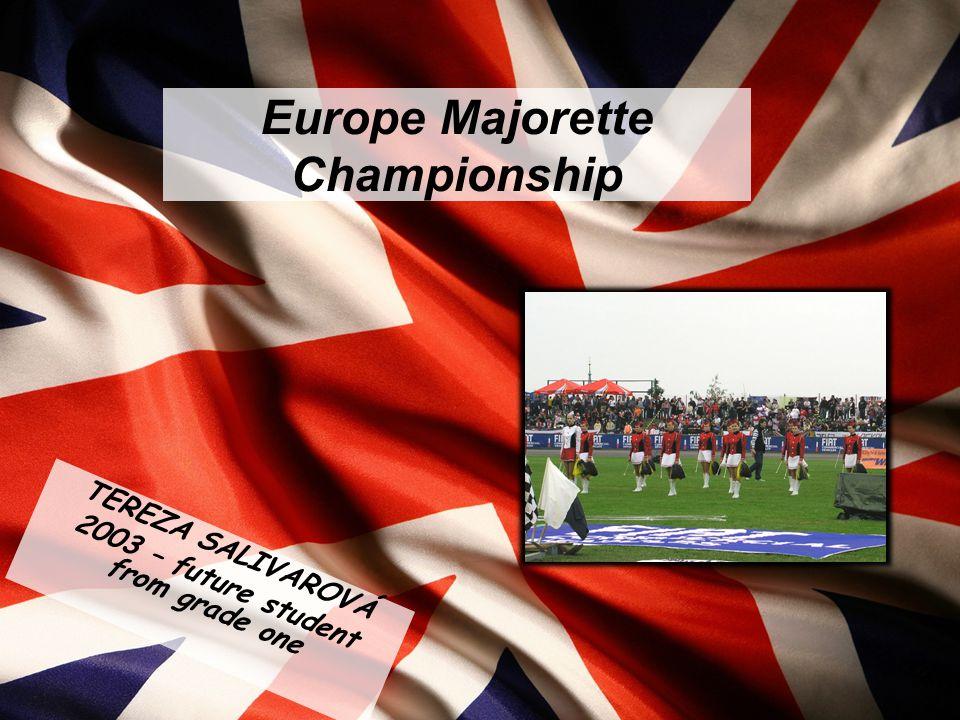 Europe Majorette Championship TEREZA SALIVAROVÁ 2003 – future student from grade one