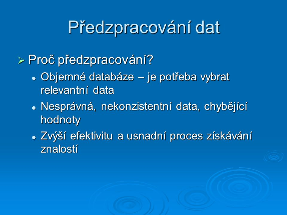 Předzpracování dat  Proč předzpracování.