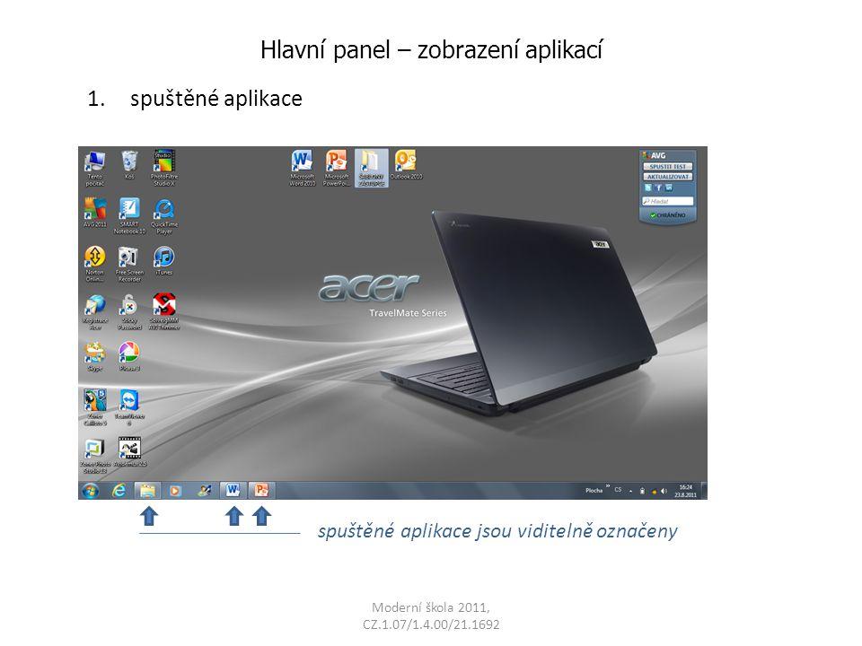 Hlavní panel – zobrazení aplikací 1.spuštěné aplikace spuštěné aplikace jsou viditelně označeny