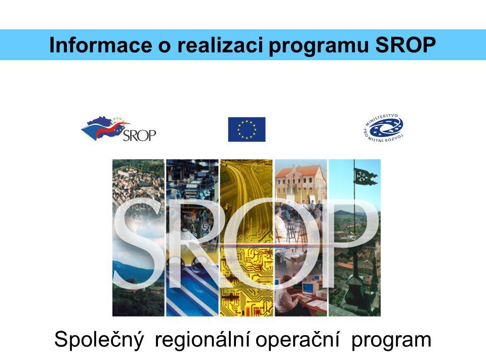 Společný regionální operační program Informace o realizaci programu SROP