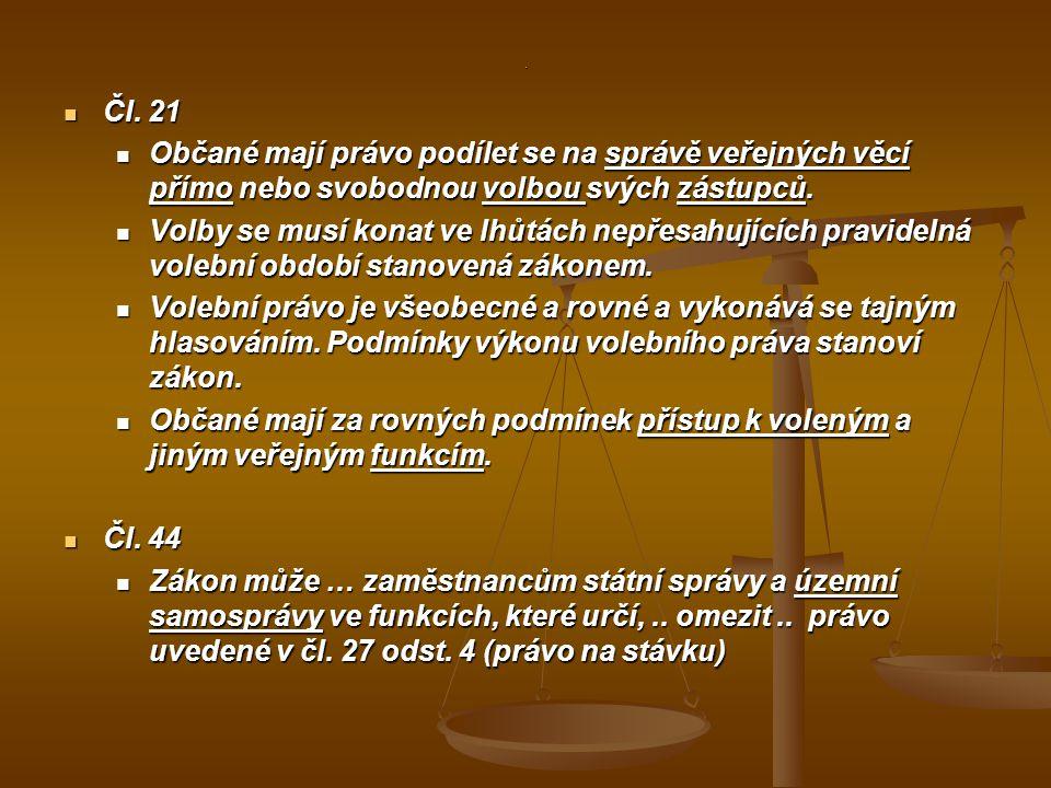 . Čl. 21 Čl. 21 Občané mají právo podílet se na správě veřejných věcí přímo nebo svobodnou volbou svých zástupců. Občané mají právo podílet se na sprá