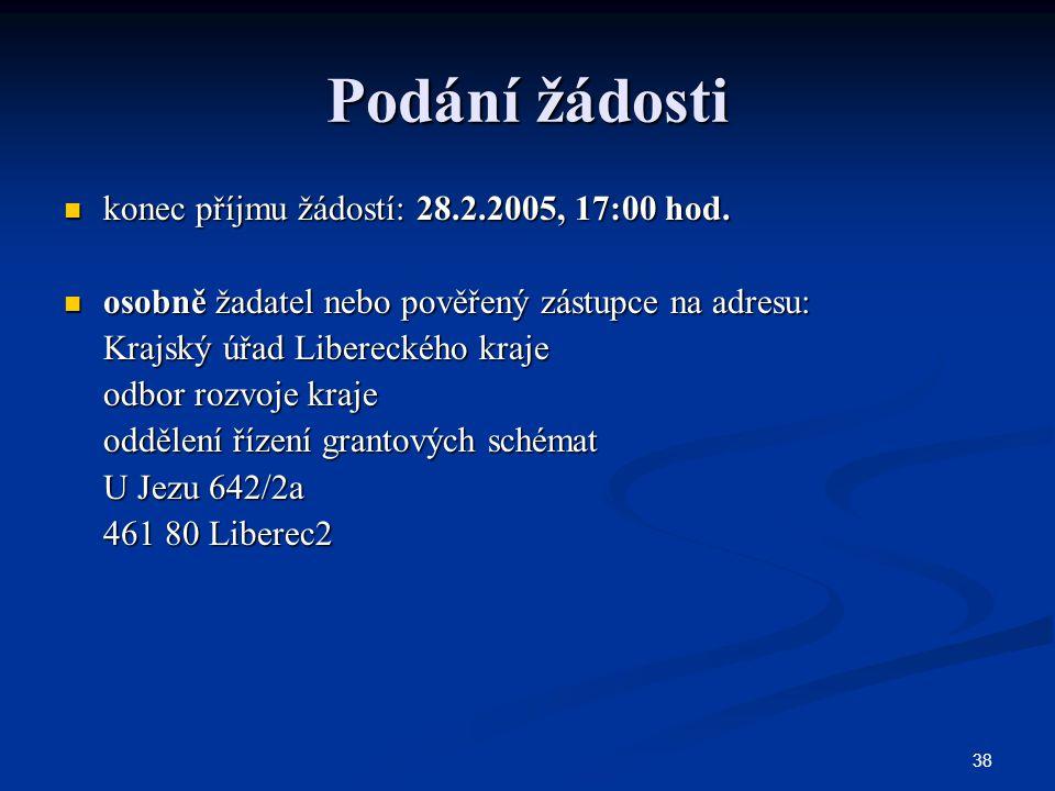 38 Podání žádosti konec příjmu žádostí: 28.2.2005, 17:00 hod.