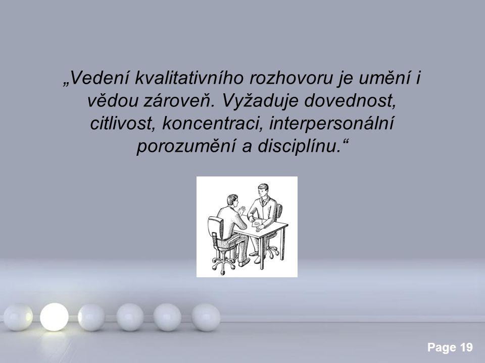"""Powerpoint Templates Page 19 """"Vedení kvalitativního rozhovoru je umění i vědou zároveň. Vyžaduje dovednost, citlivost, koncentraci, interpersonální po"""