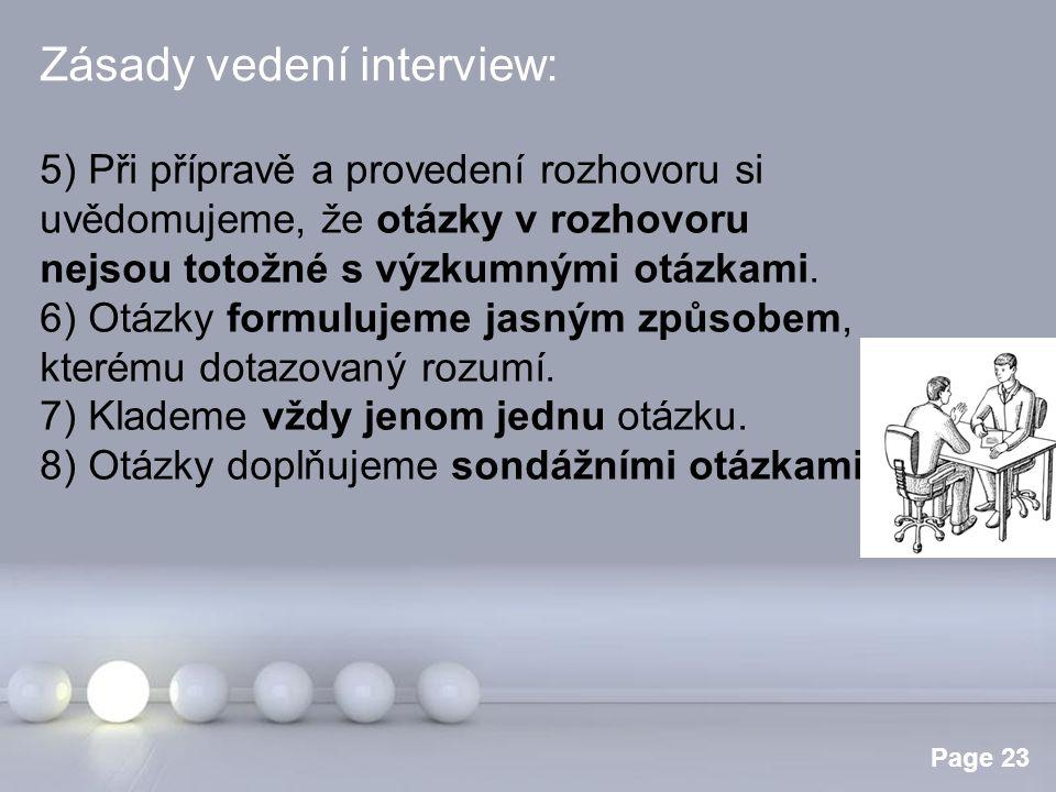 Powerpoint Templates Page 23 Zásady vedení interview: 5) Při přípravě a provedení rozhovoru si uvědomujeme, že otázky v rozhovoru nejsou totožné s výz